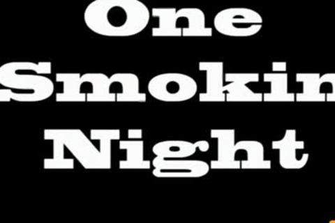 One Smokin Night - Scene 1